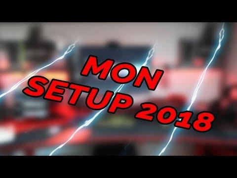 MON SETUP  2018 !!!