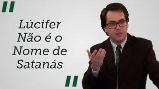 """""""Lúcifer Não é o Nome de Satanás"""" - Leandro Lima (Trecho)"""