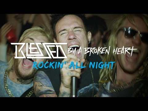 Blessed By A Broken Heart - Rockin' All Night (Official Music Video)
