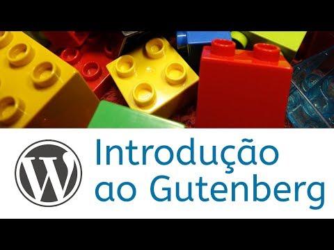 Introdução ao canal e Gutenberg