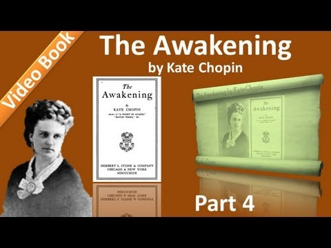 Part 4 - Chs 16-20 - The Awakening by Kate...