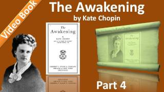 Part 4 - Chs 16-20 - The Awakening by Kate Chopin デストリーアリーン 検索動画 12