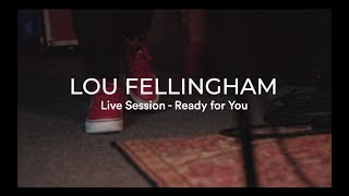 Ready For You by Lou Fellingham (Acoustic and Chords)