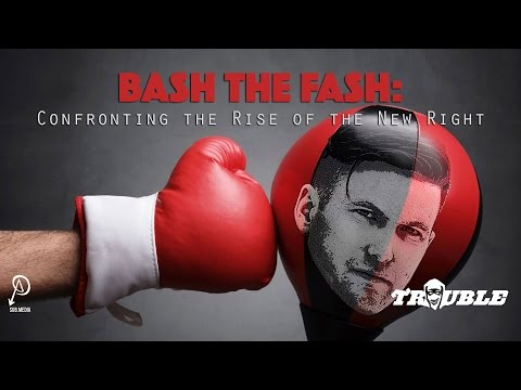 Bash the Fash: Confronting the rise of the new right