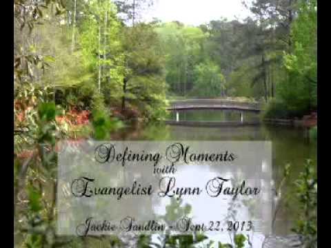 Defining Moments With Evangelist Lynn Taylor - Guest Jackie Sandlin