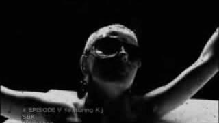 SBK - episode V featuring Kj