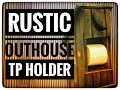 MAKING A RUSTIC DIY OUTHOUSE TP HOLDER FROM UP CYCLED WOOD