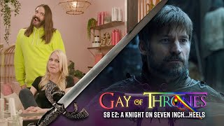 A Knight On Seven Inch...Heels (with Anna Faris) - Gay Of Thrones S8 E2 Recap