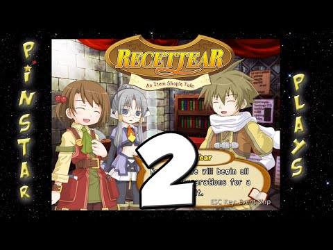 Pinstar Plays Recettear #2 - You Scratch My Back, I Scratch Yours