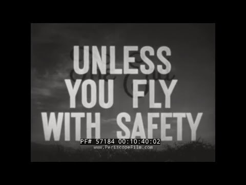 """""""UNLESS YOU FLY WITH SAFETY""""  WWII PILOT TRAINING FILM  PLANE CRASHES   57184"""