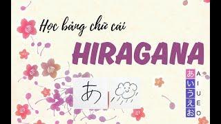 Tiếng Nhật cơ bản - Tự học bảng chữ cái Hiragana (Phần 1)