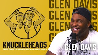 """Glen """"Big Baby"""" Davis Joins Q & D   Knuckleheads S2: E10   The Players"""