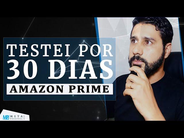 Amazon Prime: 30 Dias De Uso, Será Que Vou Continuar Usando Amazon Prime, Valeu a Pena?