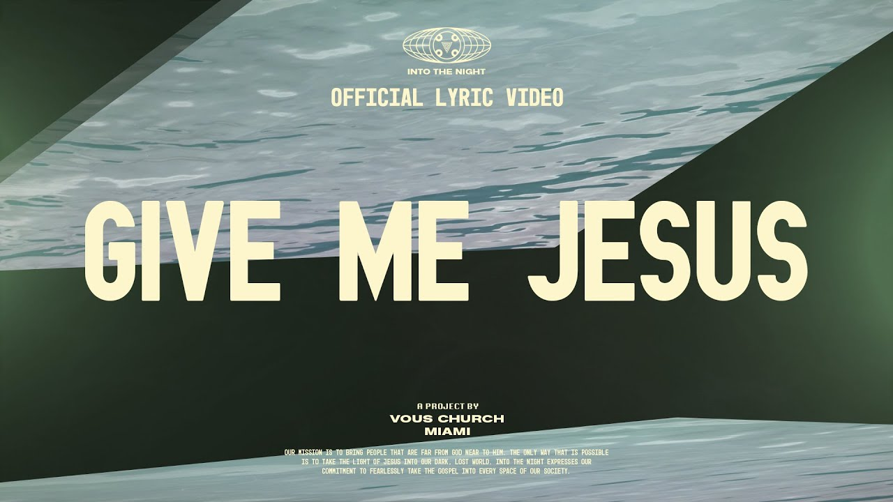 Download Give Me Jesus — VOUS Worship (Official Lyric Video)