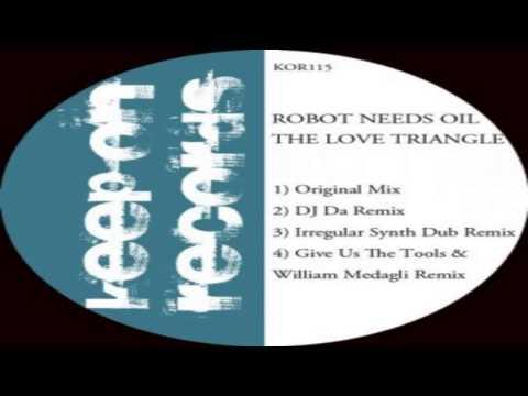 Robot Needs Oil-The Love Triangle (Original Mix)
