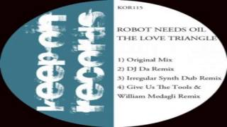 Robot Needs Oil-The Love Triangle (Original Mix)