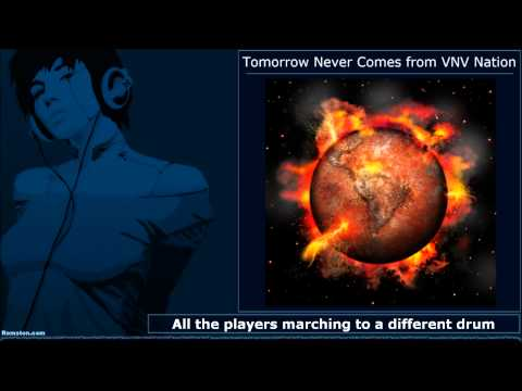 Tomorrow Never Comes from VNV Nation (With lyrics)