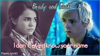 Brady and Mack || I Don't Even Know Your Name