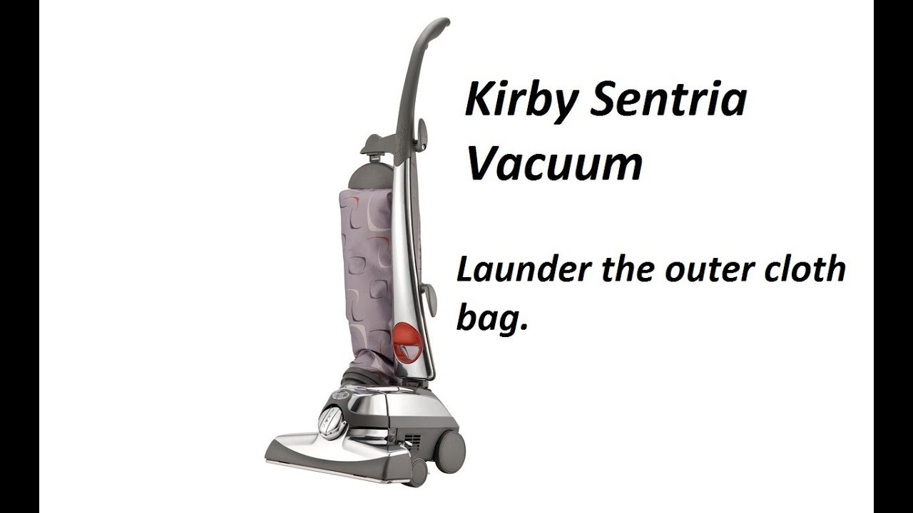 How To Launder The Outer Cloth Bag On A Kirby Sentria