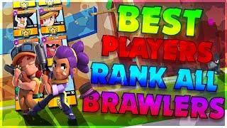 Best Players Rank the BEST u0026 WORST Brawlers in Brawl Stars
