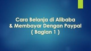 Cara Belanja Di Alibaba Dan Membayar Dengan Paypal (Bagian 1)