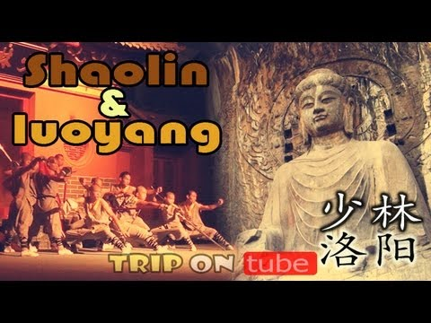 Trip on tube : China trip ( 中国 ) Episode 5 - Luoyang & Shaolin temple ( 洛阳&少林寺 ) [HD]