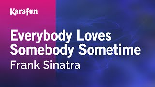 Karaoke Everybody Loves Somebody Sometime - Frank Sinatra *