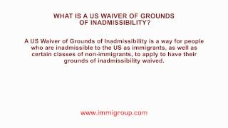 What is a US Waiver of Grounds of Inadmissibility?