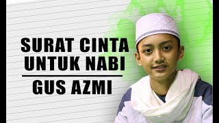 Video Surat Cinta Untuk Nabi - Starla Cover - Voc Gus Azmi Full Lyric. download MP3, 3GP, MP4, WEBM, AVI, FLV Maret 2018