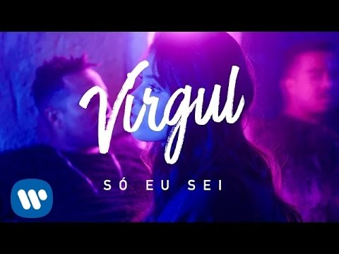 Virgul - Só Eu Sei [Official Music Video]