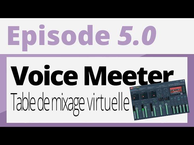 Créer sa radio - Tutoriel - Voice Meeter : Une table de mixage virtuelle