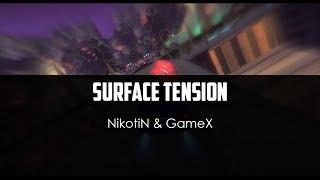 NikotiN ft. GameX - Surface Tension