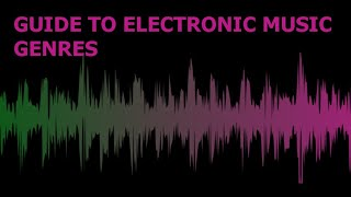 New Guide To Electronic Music Genres
