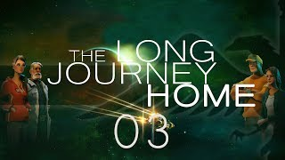 The Long Journey Home #03 SPACE PIRATES - The Long Journey Home Let's Try