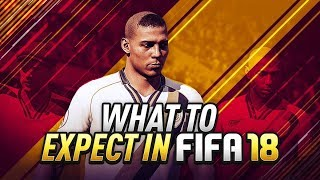 5 CHANGES YOU CAN EXPECT IN FIFA 18 ULTIMATE TEAM! GAMEPLAY, PACK OPENINGS, & FUT CHAMPIONS
