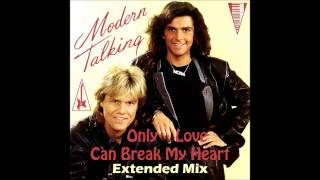Modern Talking - Only Love Can Break My Heart  Extended Mix