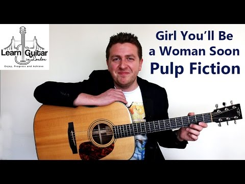 Girl Youll Be A Woman Soon Guitar Tutorial Pulp Fiction Urge