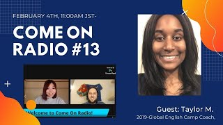 Come On Radio#13 -Global English Camp Alumni with Taylor!
