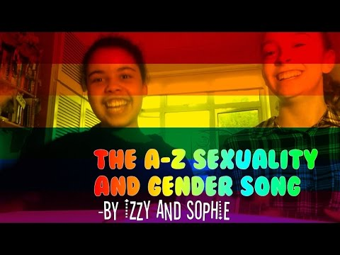 The A-Z sexuality and gender song-By Izzy and Sophie