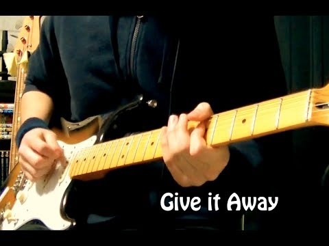 RHCP - Give it Away [Guitar Cover]