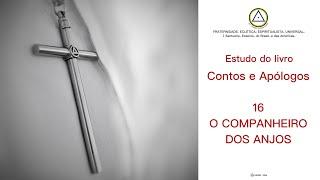 Estudo do livro Contos e Apólogos - 16 O COMPANHEIRO DOS ANJOS