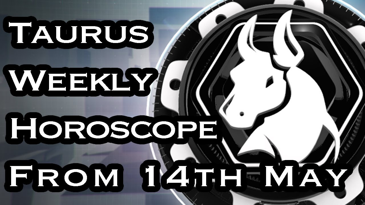 Taurus Horoscope - Taurus Weekly Horoscope From 14th May 2018 In Hindi