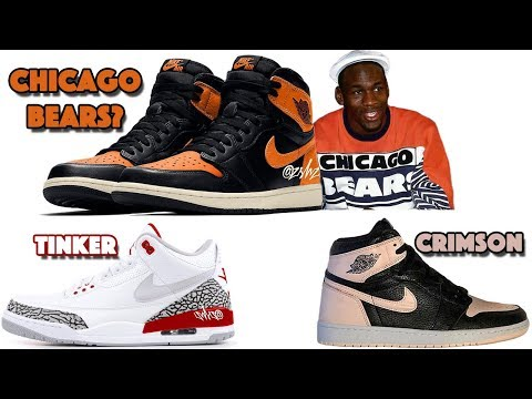 AIR JORDAN 1 CHICAGO BEARS? (SBB 3.0), JORDAN 3 TINKER WHITE RED, JORDAN 1 CRIMSON TINT AND MORE