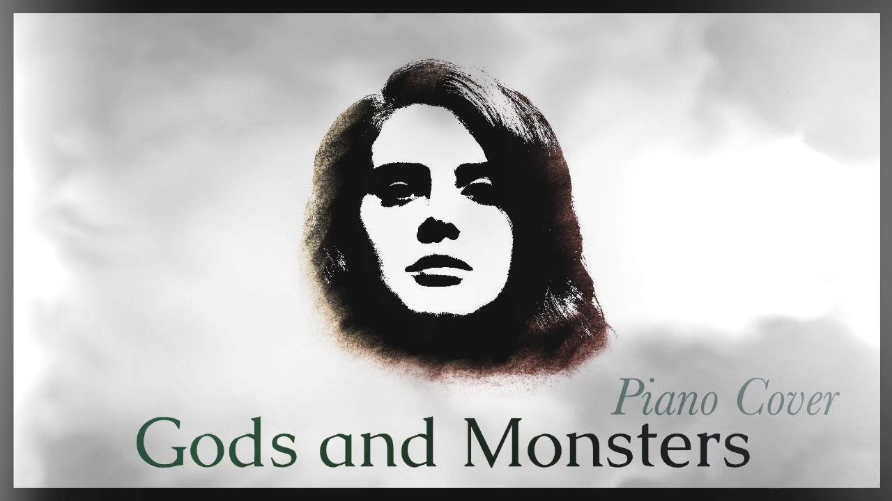 Gods and monsters piano