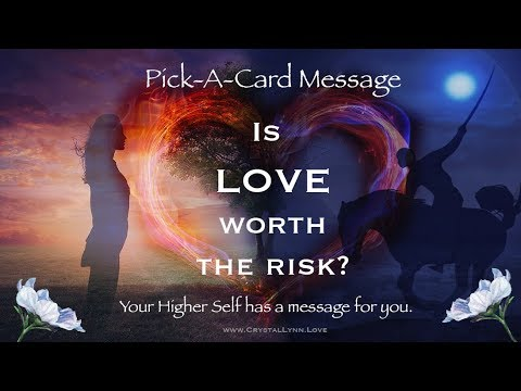 SHOULD I TAKE THE RISK FOR LOVE?   PICK-A-CARD MESSAGE   TUNE INTO LOVE