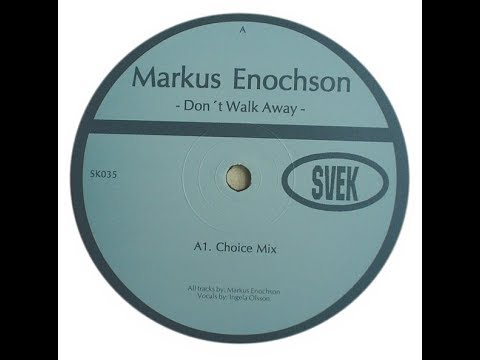 Markus Enochson - Don't Walk Away ( Choice Mix )