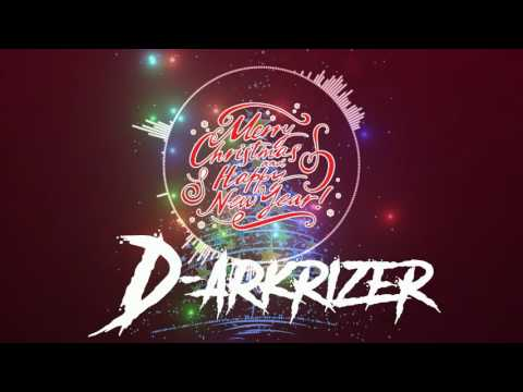 D-Arkrizer - Merry Christmas and Happy Newyear 2016 ! (Original Mix)