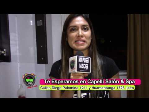 NO PASA NADA Presenta  A CAPELLI SALÓN & SPA  JAÉN PERÚ