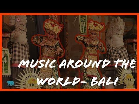 MUSIC AROUND THE WORLD- BALI GAMELAN & JEGOG