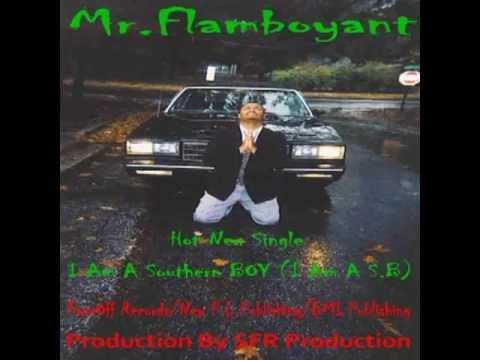 Mr.Flamboyant I Am A Southern Boy (I Am A S.B.) Production by SFR Production